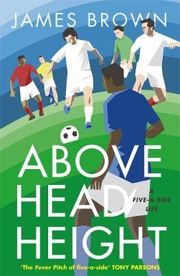 Above Head Height by James Brown