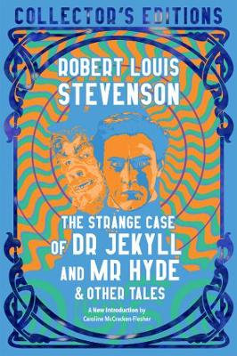 The Strange Case of Dr. Jekyll and Mr. Hyde & Other Tales by Robert Louis Stevenson