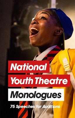 National Youth Theatre Monologues: 75 Speeches for Auditions book