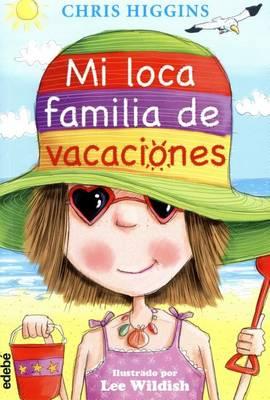 Mi Loca Familia de Vacaciones by Chris Higgins