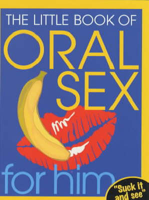 Little Book of Oral Sex for Him by No Author