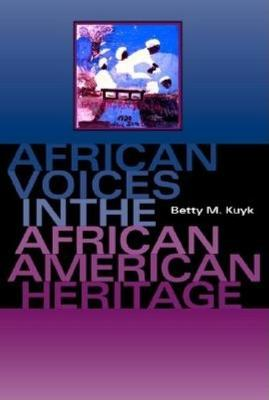 African Voices in the African American Heritage by Betty M. Kuyk