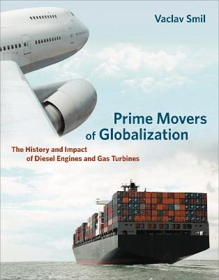 Prime Movers of Globalization by Vaclav Smil