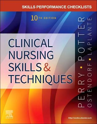 Skills Performance Checklists for Clinical Nursing Skills & Techniques by Anne Griffin Perry