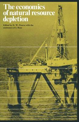 The Economics of Natural Resource Depletion by David W. Pearce