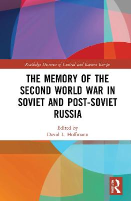 The Memory of the Second World War in Soviet and Post-Soviet Russia book