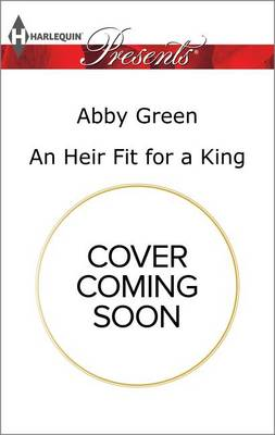 An Heir Fit for a King by Abby Green
