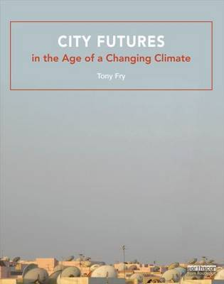 City Futures in the Age of a Changing Climate book