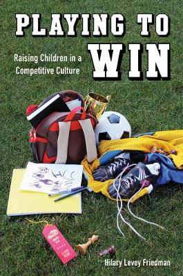 Playing to Win by Hilary Levey Friedman