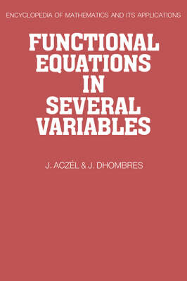 Functional Equations in Several Variables by J. Aczel