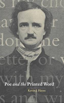 Poe and the Printed Word by Kevin J. Hayes