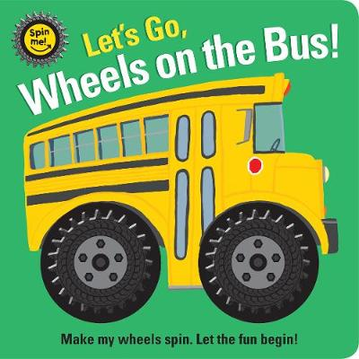Spin Me! Let's Go! Wheels on the Bus book