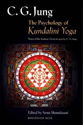 Psychology of Kundalini Yoga by C. G. Jung