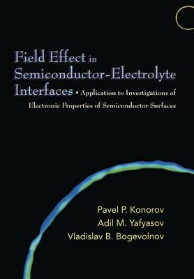 Field Effect in Semiconductor-Electrolyte Interfaces book