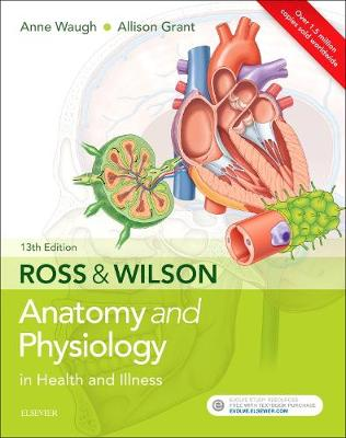 Ross and Wilson Anatomy and Physiology in Health and Illness by Grant
