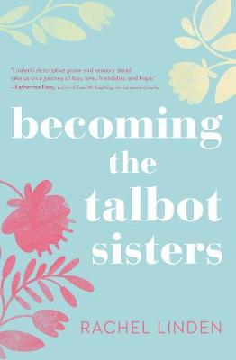 Becoming the Talbot Sisters by Rachel Linden