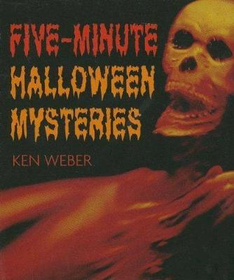 Five-Minute Halloween Mysteries by Ken Weber