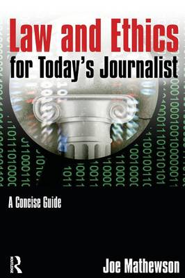 Law and Ethics for Today's Journalist book