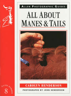 All About Manes and Tails by Carolyn Henderson