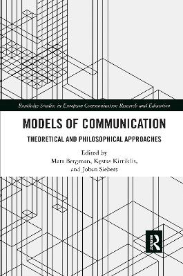 Models of Communication: Theoretical and Philosophical Approaches by Mats Bergman