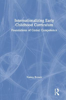 Internationalizing Early Childhood Curriculum by Nancy Brown