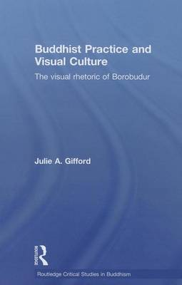 Buddhist Practice and Visual Culture by Julie Gifford