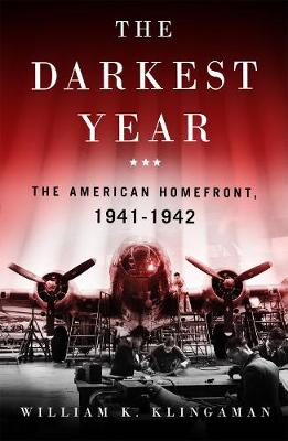 The Darkest Year: The American Home Front 1941-1942 book