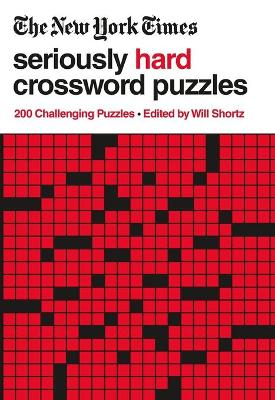 The New York Times Seriously Hard Crossword Puzzles: 200 Challenging Puzzles book