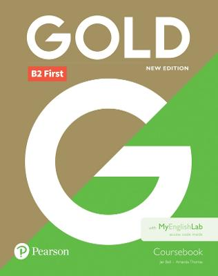 Gold B2 First New Edition Coursebook and MyEnglishLab Pack by Jan Bell