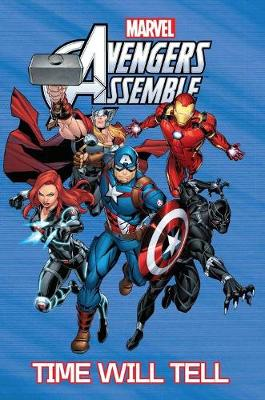 Avengers Assemble: Time Will Tell by Brian Smith