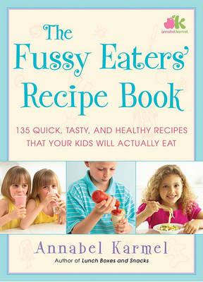 Fussy Eaters' Recipe Book book