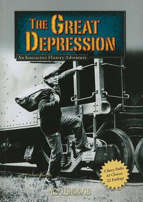 Great Depression: An Interactive History Adventure by ,Michael Burgan