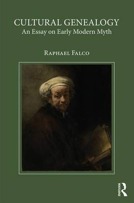 Cultural Genealogy and Early Modern Myth by Raphael Falco