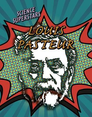 Louis Pasteur by Nancy Dickmann