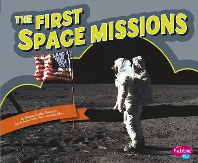 The First Space Missions by Megan Cooley Peterson