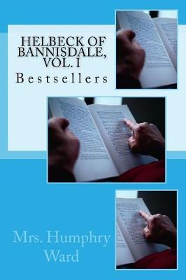 Helbeck of Bannisdale, Vol. I by Mrs Humphry Ward