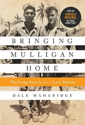 Bringing Mulligan Home (Reissue): The Long Search for a Lost Marine book