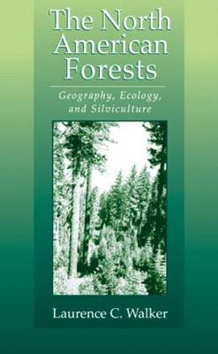 The North American Forests by Laurence C. Walker