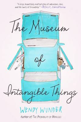 Museum of Intangible Things by Wendy Wunder