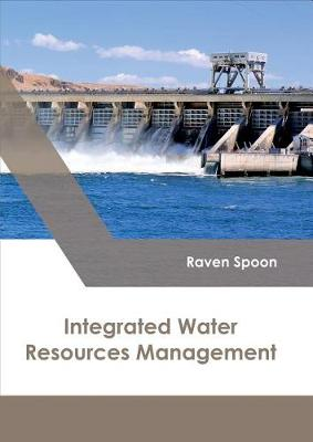 Integrated Water Resources Management by Raven Spoon