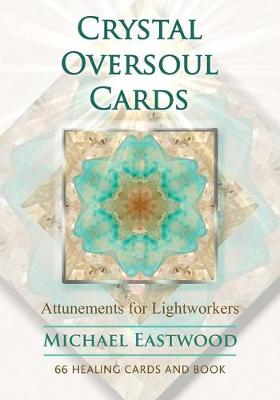 Crystal Oversoul Cards: Attunements for Lightworkers book