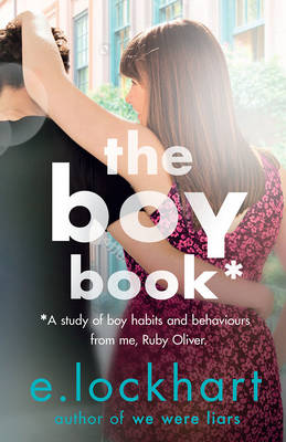 The Boy Book: A Ruby Oliver Novel 2 by E. Lockhart