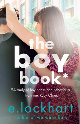 The Boy Book: A Ruby Oliver Novel 2 by E. Lockhart