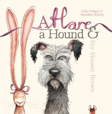 A Hare, a Hound and Shy Mousey Brown by Julia Hubery
