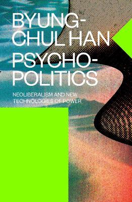 Psychopolitics by Byung-Chul Han
