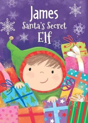 James - Santa's Secret Elf by Katherine Sully