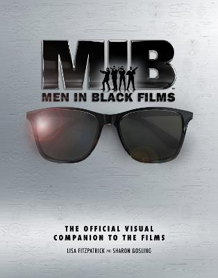 Men in Black Films: The Official Visual Companion to the Films by Lisa Fitzpatrick