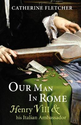 Our Man in Rome by Catherine Fletcher