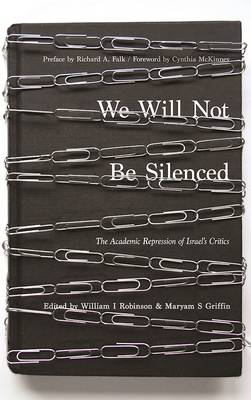 We Will Not Be Silenced by Professor William I Robinson