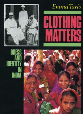 Clothing Matters by Emma Tarlo
